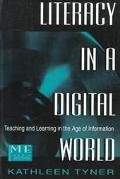 Literacy in a Digital World Teaching and Learning in the Age of Information