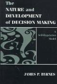 Nature and Development of Decision Making A Self-Regulation Model