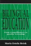 Bilingual Education From Compensatory to Quality Education