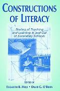 Constructions of Literacy Studies of Teaching and Learning in and Out of Secondary Schools