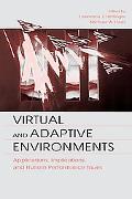 Virtual & Adaptive Environments Applications, Implications, and Human Performance Issues