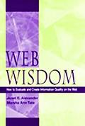 Web Wisdom How to Evaluate and Create Information Quality on the Web