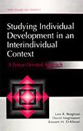 Studying Individual Development in an Interindividual Context A Person-Oriented Approach