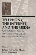 Telephony, the Internet, and the Media Selected Papers from the 1997 Telecommunications Poli...