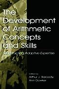Development of Arithmetic Concepts and Skills Constructive Adaptive Expertise