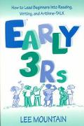 Early 3 Rs How to Lead Beginners into Reading, Writing, and Arithme-Talk