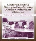 Understanding Storytelling Among African American Children A Journey from Africa to America