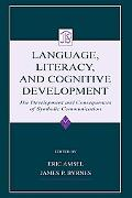 Language, Literacy, and Cognitive Development The Development and Consequences of Symbolic C...