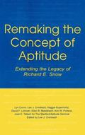 Remaking the Concept of Aptitude Extending the Legacy of Richard E. Snow