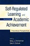 Self-Regulated Learning and Academic Achievement Theoretical Perspectives