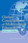 Global Constructions of Multiculturl Education Theories and Realities