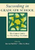 Succeeding in Graduate School The Career Guide for Psychology Students