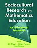 Sociocultural Research on Mathematics Education An International Perspective