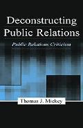 Deconstructing Public Relations Public Relations Criticism