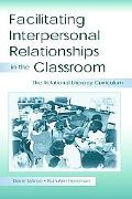 Facilitating Interpersonal Relationships in the Classroom The Relational Literacy Curriculum