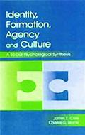 Identity Formation, Agency, and Culture A Social Psychological Synthesis