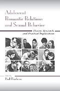 Adolescent Romantic Relations and Sexual Behavior Theory, Research, and Practical Implications
