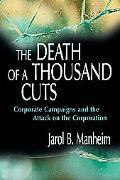 Death of a Thousand Cuts Corporate Campaigns, Progressive Politics, and the Contemporary Att...