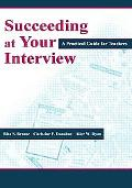 Succeeding at Your Interview A Practical Guide for Teachers