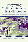 Integrating Multiple Literacies in K-8 Classrooms Cases, Commentaries, and Practical Applica...