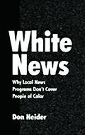 White News Why Local News Programs Don't Cover People of Color