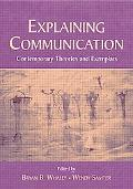 Explaining Communication Contemporary Theories And Exemplars