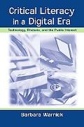 Critical Literacy in a Digital Era Technology, Rhetoric, and the Public Interest
