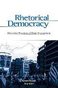 Rhetorical Democracy Discursive Practices of Civic Engagement