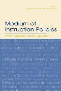 Medium of Instruction Policies Which Agenda? Whose Agenda