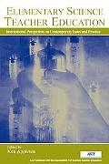 Elementary Science Teacher Education International Perspectives On Contemporary Issues And P...
