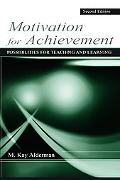 Motivation for Achievement Possibilities for Teaching and Learning