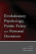 Evolutionary Psychology, Public Policy, and Personal Decisions