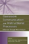 Classroom Communication And Instructional Processes Advances Through Meta-analysis