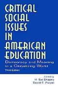 Critical Social Issues in American Education Democracy and Meaning in a Globalizing World