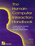 Human-Computer Interaction Handbook Fundamentals, Evolving Technologies and Emerging Applica...