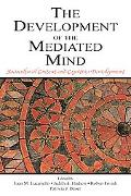 Development of the Mediated Mind Sociocultural Context and Cognitive Development