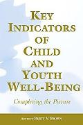 Key Indicators of Child and Youth and Well-being Completing the Picture