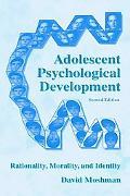 Adolescent Psychological Development Rationality, Morality, And Identity