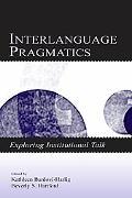 Interlanguage Pragmatics Exploring Institutional Talk