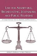 Law for Advertising, Broadcasting, Journalism, And Public Relations A Comprehensive Text for...