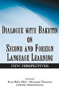 Dialogue With Bakhtin on Second and Foreign Language Learning New Perspectives
