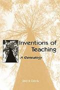 Inventions of Teaching A Genealogy