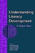 Understanding Literacy Development A Global View