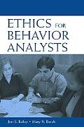 Ethics for Behavior Analysts A Practical Guide to the Behavior Analyst Certification Board G...