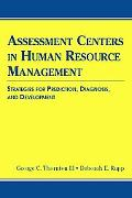 Assessment Centers in Human Resource Management Strategies for Prediction, Diagnosis, And De...