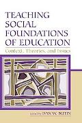 Teaching Social Foundations Of Education Contexts, Theories, And Issues