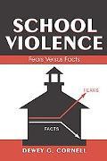 School Violence Fears Versus Facts