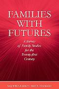 Families With Futures A Survey of Family Studies for the 21st Century