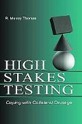 High Stakes Testing Coping With Collateral Damage