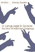 Language in Space The Story of Israeli Sign Language